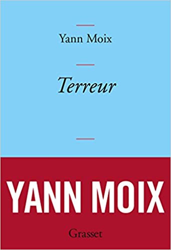 Terreur Litterature Francaise French Edition Yann Moix