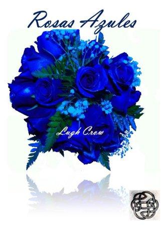 Amazoncom Rosas Azules Spanish Edition Ebook Lugh Crow Grethel