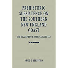 Prehistoric Subsistence on the Southern New England Coast: The Records from Narragansett Bay
