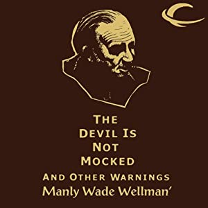 The Devil Is Not Mocked and Other Warnings Audiobook