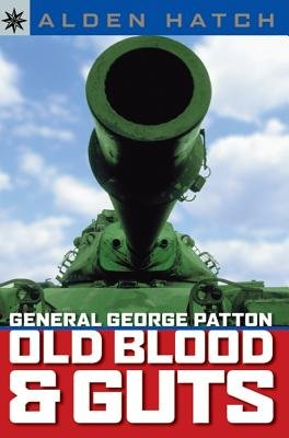 General George Patton( Old Blood & Guts)[GENERAL GEORGE PATTON][Paperback]