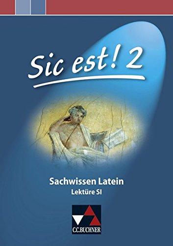 Sic est! / Sic est! Sachwissen Latein 2: Sachwissen Latein / Lektüre S I