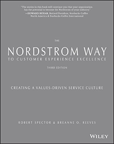 The Nordstrom Way To Customer Experience Excellence  Creating A Values Driven Service Culture