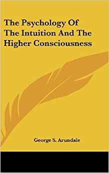 Book The Psychology of the Intuition and the Higher Consciousness