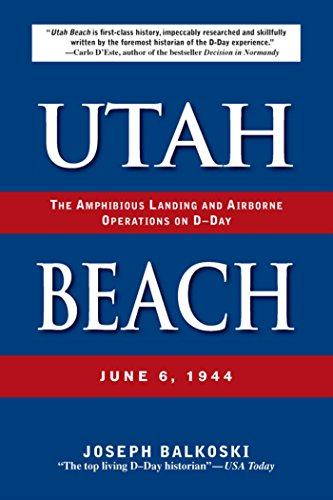 Utah Beach: The Amphibious Landing and Airborne Operations on D-Day, June 6, 1944 (D Day World War Ii Invasion Game)