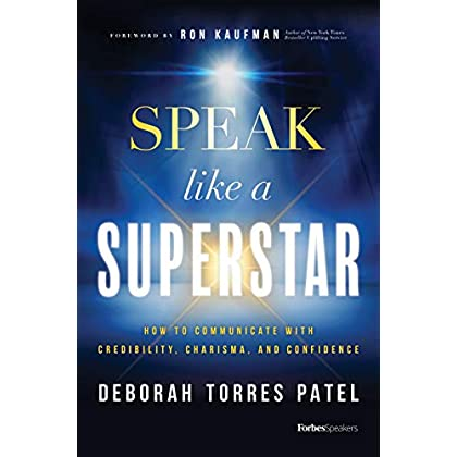 Speak Like a Superstar: A Leader's Guide to Authority, Authenticity, and Unshakeable Confidence