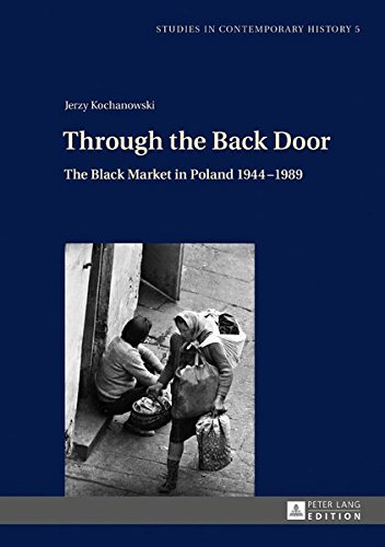 Through the Back Door: The Black Market in Poland 1944–1989 (Studies in Contemporary History)