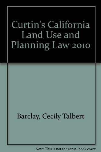 Curtin's California Land Use and Planning Law 2010