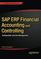 SAP ERP Financial Accounting and Controlling: Configuration and Use Management Front Cover