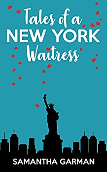Tales of a New York Waitress (Queen of Klutz Book 1) by [Garman, Samantha]