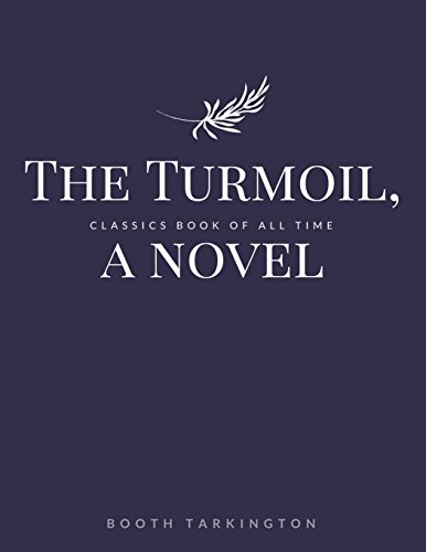 The Turmoil by Booth Tarkington
