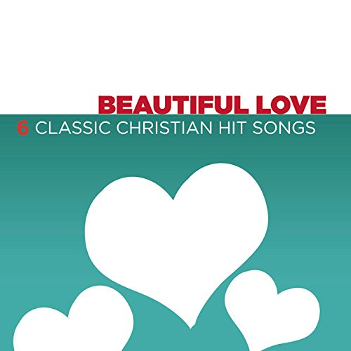 Beautiful Love - 6 Classic Chr...