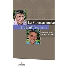 La concurrence à Tahiti, une utopie ? (Culture océanienne)