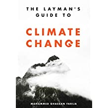 The Layman's Guide To Climate Change