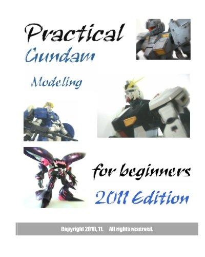 Practical Gundam Modeling for beginners: 2011 Edition