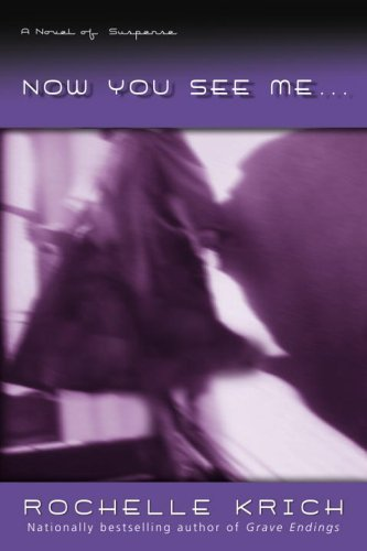 Now You See Me...: A Novel of Suspense (Molly Blume Book 4)