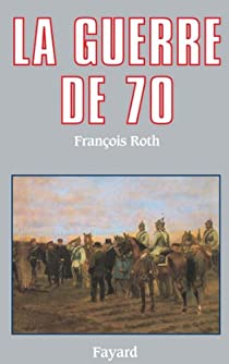 La guerre de 70  par Roth