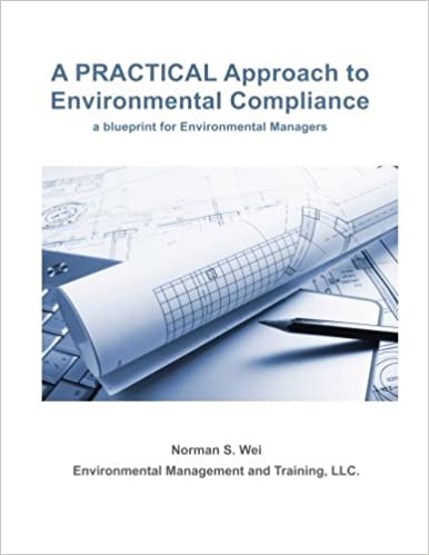 A practical approach to environmental compliance a blueprint for a practical approach to environmental compliance a blueprint for environmental managers norman s wei 9781523393541 amazon books malvernweather Choice Image