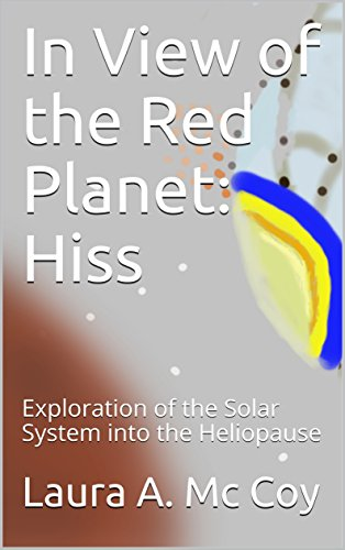 In View of the Red Planet: Hiss: Exploration of the Solar System into the Heliopause (A Milky Ways Regency Space Station:E8246)