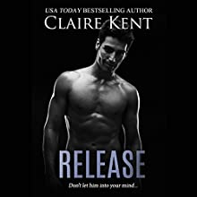 Release Audiobook by Claire Kent Narrated by Kirsten Leigh