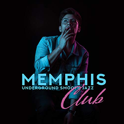 Memphis Underground Smooth Jazz Club: 2019 Jazz Music Compilation, Vintage Melodies, Best Jazz Sounds of Piano, Trumpet, Sax & Others - Other Piano Music