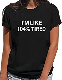 Women's Summer Graphic T-Shirt I'm Like 104% Tired Short Sleeve Funny T Shirts for Teen Girls Casual Tops Tee