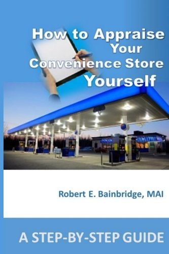 How to Appraise Your Convenience Store Yourself: A Step-by-Step Guide