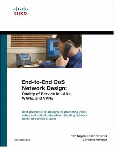 By Tim Szigeti - End to End QoS Network Design: 1st (first) Edition