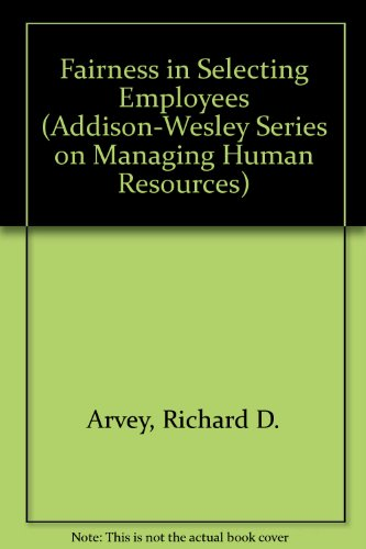 Fairness in Selecting Employees (ADDISON-WESLEY SERIES ON MANAGING HUMAN RESOURCES)