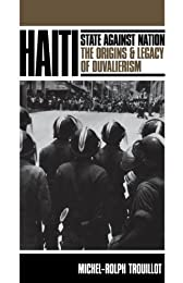 Haiti: State Against Nation: The Origins and Legacy of Duvalierism