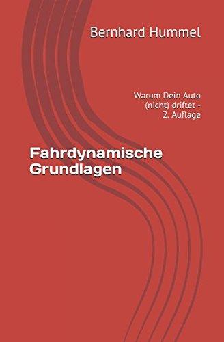 Fahrdynamische Grundlagen: Warum Dein Auto (nicht) driftet - 2. Auflage (German Edition)