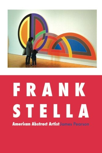 Frank Stella: American Abstract Artist (Painters) (American Abstract Artist)