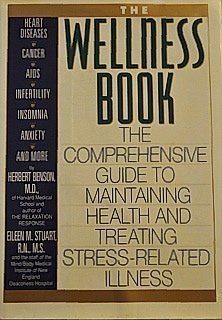Wellness Book: The Comprehensive Guide to Maintaining Health and Treating Stress-Related Illnes 0671797506 Book Cover