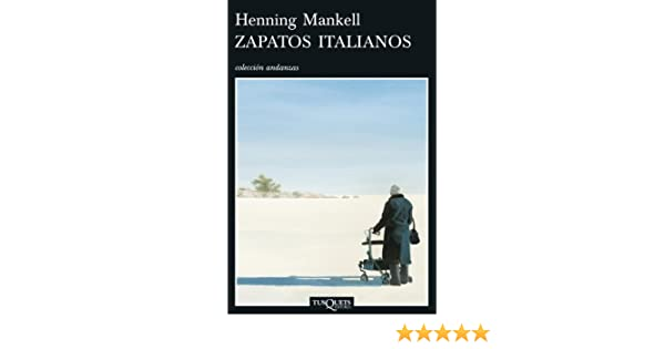Zapatos italianos (Volumen independiente nº 1) (Spanish Edition) - Kindle edition by Henning Mankell, Carmen Montes Cano. Literature & Fiction Kindle eBooks ...