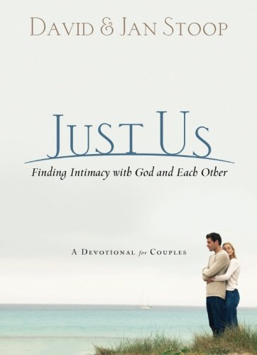 Just Us: Finding Intimacy With God and With Each Other