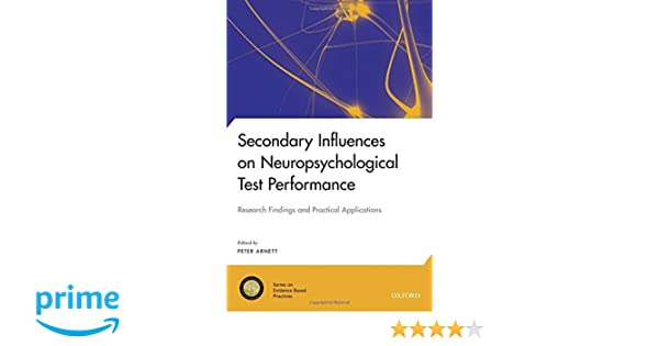 Secondary influences on neuropsychological test performance secondary influences on neuropsychological test performance national academy of neuropsychology series on evidence based practices 9780199838615 fandeluxe Gallery