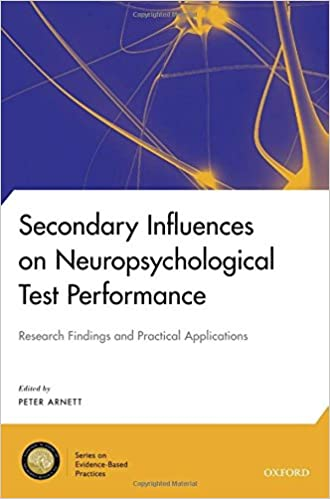 Secondary influences on neuropsychological test performance secondary influences on neuropsychological test performance national academy of neuropsychology series on evidence based practices 1st edition fandeluxe