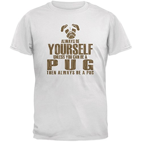 Always Be Yourself Pug White Youth T-Shirt - Large(14/16)