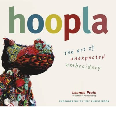 Hoopla: The Art of Unexpected Embroidery (Paperback) - Common