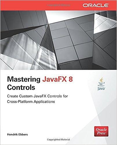 Mastering JavaFX 8 Controls (Oracle Press): Hendrik Ebbers