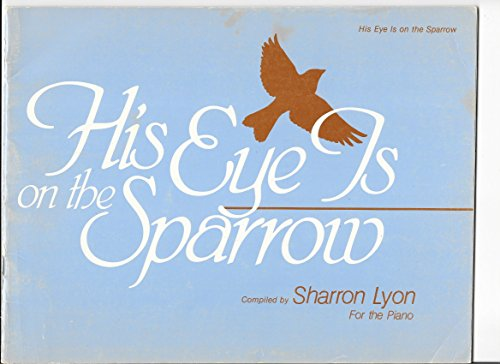His Eye is on the Sparrow (for piano) (My Country Tis Of Thee Piano Sheet Music)