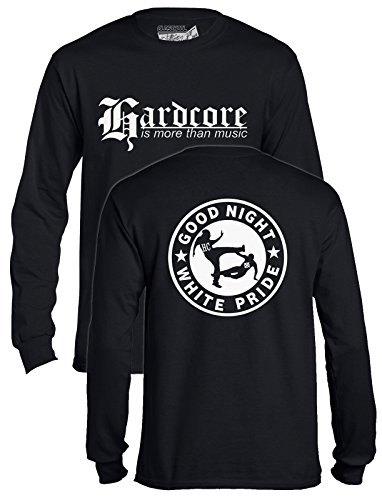 "Hardcore is more than music ""GOOD NIGHT WHITE PRIDE"" Longsleeve"