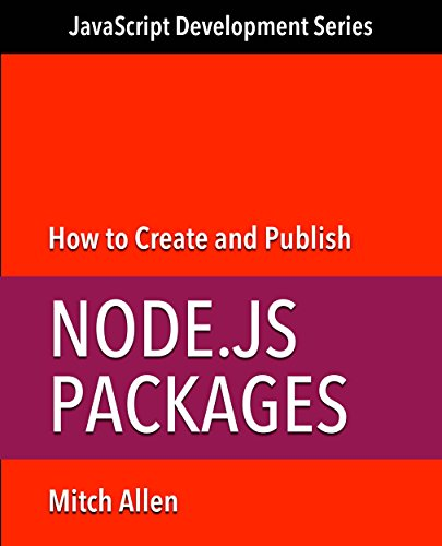 - How to Create and Publish Node.js Packages (JavaScript Development Series Book 1)