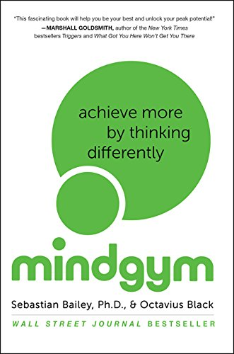 Mind Gym: Achieve More by Thinking Differently [Sebastian Bailey - Octavius Black] (Tapa Blanda)