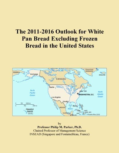 The 2011-2016 Outlook for White Pan Bread Excluding Frozen Bread in the United States