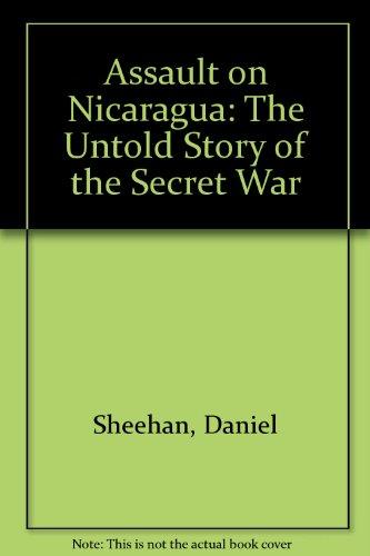 Assault on Nicaragua: The Untold Story of the Secret War