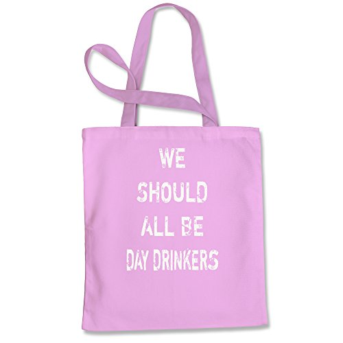 Tote Bag We Should All Be Day Drinkers Pink Shopping Bag
