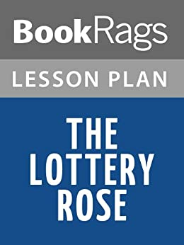 "essay on the lottery rose Tradition can cause harm to people who embrace it blindly shirley jackson's short story ""the lottery"" is about an outrageous tragedy that."
