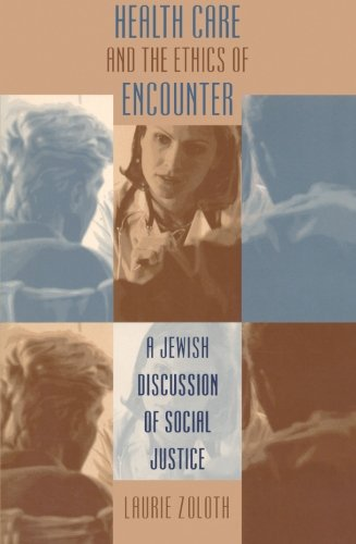 Cover of Health Care and the Ethics of Encounter: A Jewish Discussion of  Social Justice (Studies in Social Medicine)