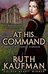 [(At His Command-Inspirational Romance Version)] [By (author) Ruth Kaufman] published on (January, 2015)